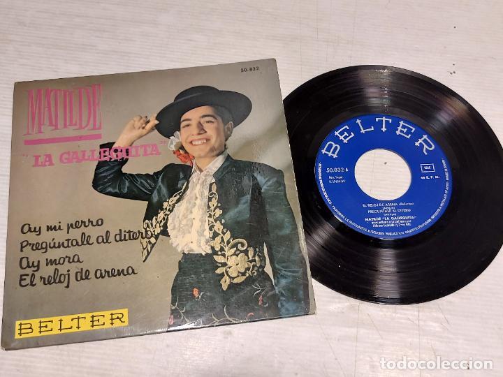 MATILDE LA GALLEGUITA / AY MI PERRO + 3 / EP - BELTER-1962 / MBC. ***/*** (Música - Discos - Singles Vinilo - Flamenco, Canción española y Cuplé)