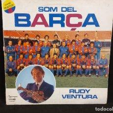 Discos de vinilo: RUDY VENTURA / SOM DEL BARÇA / LP - OLYMPO-1982 / CONTIENE EL PÓSTER / MBC. ***/***. Lote 288145758