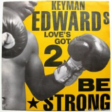 Discos de vinilo: KEYMAN EDWARDS - LOVE'S GOT 2 BE STRONG - MAXI 4TH & BROADWAY 1989 UK BPY. Lote 288145998