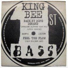Discos de vinilo: KING BEE - BACK BY DOPE DEMAND / FEEL THE FLOW - MAXI 1ST BASS 1990 UK BPY. Lote 288150008