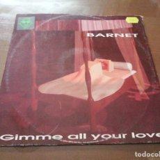 Discos de vinilo: DISCO MÚSICA LP VINILO MAXI SINGLE BARNET GIMME ALL YOUR LOVE. Lote 288150218