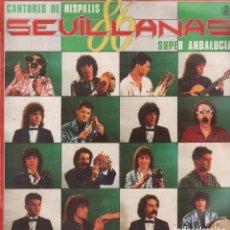 Discos de vinilo: 'SUPER ANDALUCÍA', DE CANTORES DE HÍSPALIS. SEVILLANAS. LP 10 TEMAS. 1986. BUEN ESTADO.. Lote 288162368