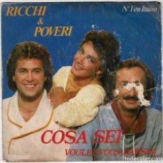 Discos de vinilo: RICCHI E POVERI - COSA SEI / VOULEZ VOUS DANSER. SINGLE. Lote 288164038