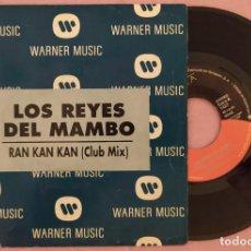 """Discos de vinilo: 7"""" LOS REYES DEL MAMBO - RAN KAN KAN (CLUB MIX) - SPAIN PRESS - PROMO (EX+/EX+). Lote 288164423"""
