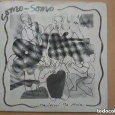 Discos de vinilo: SOMO SOMO - MASIKINI YA MOLA (SG) 1988. Lote 288180128