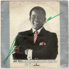 Discos de vinilo: JOE TEX - I GOTCHA / A MOTHER'S PRAYERS. SINGLE. Lote 288189258