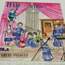 Discos de vinilo: CESAR Y SUS SENADORES - VOL.2. Lote 288192528