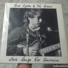 Discos de vinilo: BOB DYLAN & THE BAND LOVE SONGS FOR AMERICA. Lote 288199603