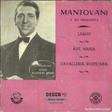 Discos de vinilo: MANTOVANI Y SU ORQUESTA - LARGO / AVE MARIA / CAVALLERIA RUSTICANA - DECCA. Lote 288217538