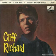 Discos de vinilo: CLIFF RICHARD - WHAT'S I SAY / BLUE MOON / TRUE LOVE WILL COME TO YOU / LOVER - 1962. Lote 288219718