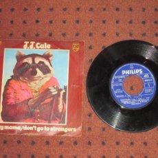 Discos de vinilo: JJ CALE - CRAZY MAMA / DON´T GO TO STRANGERS - SINGLE - SPAIN - PHILIPS - L -. Lote 288304603