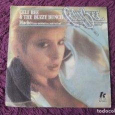 "Discos de vinilo: CELI BEE AND THE BUZZY BUNCH – MACHO ,VINYL, 7"" SINGLE 1978 SPAIN TKR 6041. Lote 288325583"