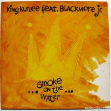 Discos de vinilo: KING KURLEE FEAT. BLACKMORE JR. - SMOKE ON THE WATER (DEEP PURPLE COVER) - MAXI WEA 1991 GERMANY BPY. Lote 288338193