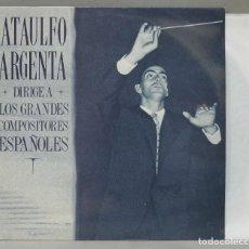 Discos de vinilo: LP. ATAÚLFO ARGENTA. DIRIGE A LOS GRANDES COMPOSITORES ESPAÑOLES. Lote 288345973