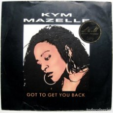 Discos de vinilo: KYM MAZELLE - GOT TO GET YOU BACK - MAXI SYNCOPATE 1989 UK BPY. Lote 288354128