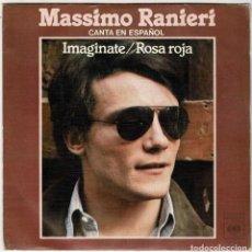 Discos de vinilo: MASSIMO RANIERI - IMAGÍNATE / ROSA ROJA. SINGLE. Lote 288364243