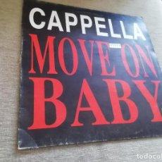 Discos de vinilo: CAPPELLA-MOVE ON BABY. MAXI ESPAÑA. Lote 288374723