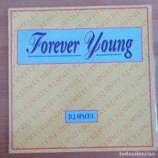 Discos de vinilo: D.J. SPACE `C - FOREVER YOUNG (MX) 1992. Lote 288375038