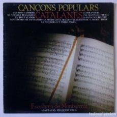Discos de vinilo: CANÇONS POPULARS CATALANES - ESCOLANÍA DE MONTSERRAT - CBS -1981. Lote 288380633