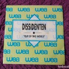 "Discos de vinilo: DISSIDENTEN – OUT OF THIS WORLD, VINYL 7"" SINGLE 1990 SPAIN 1.226 PROMO. Lote 288387373"