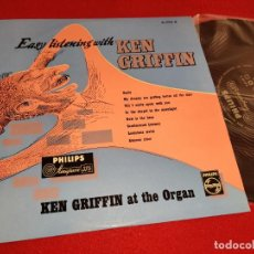 Discos de vinilo: KEN GRIFFIN EASY LISTENING WITH 10'' 25 CTMS PHILIPS NETHERLANDS. Lote 288393973