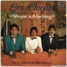 Discos de vinilo: LOS CHICHOS - PORQUE NOS QUEREMOS / UN PASATIEMPO. SINGLE. Lote 288428423