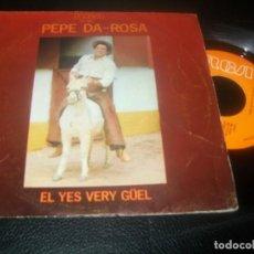 Discos de vinilo: PEPE DA ROSA - EL YES VERY GUEL + EL TRAVESTI - SINGLE DE 1977. Lote 288452298