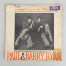 Discos de vinilo: PAUL & BARRY RYAN. CLAIRE. I'LL MAKE IT WORTH YOUR WHILE. Lote 288454948