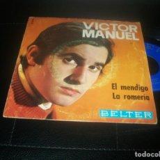 Discos de vinilo: VICTOR MANUEL - EL MENDIGO + LA ROMERIA - SINGLE DE BELTER DE 1969. Lote 288455228