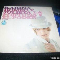 Discos de vinilo: KARINA – ROMEO Y JULIETA + LA FORTUNA Y EL PODER - SINGLE DE 1967 - HISPAVOX. Lote 288455778