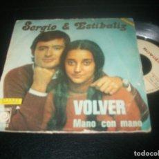 Discos de vinilo: SERGIO Y ESTIBALIZ - VOLVER + MANO CON MANO - SINGLE DE 1974 - NOVOLA .. Lote 288458088