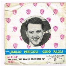 Discos de vinilo: EMILIO PERICOLI - AL DI LA / SASSI - SINGLE 1962. Lote 288468448