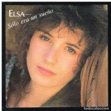Discos de vinilo: ELSA - SOLO ERA UN SUEÑO / JOUR DE NEIGE - SINGLE 1990 - BUEN ESTADO. Lote 288484043