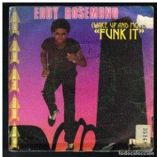 Discos de vinilo: EDDY ROSEMOND - (WAKE UP AND MOVE) FUNK IT / BETWEEN TWO MEMORIES - SINGLE 1981. Lote 288486418