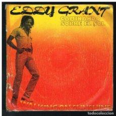 Discos de vinilo: EDDY GRANT - CAMINANDO SOBRE EL SOL / SOMOS - SINGLE 1979. Lote 288486988
