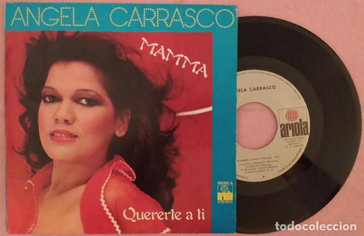 "7"" ANGELA CARRASCO - MAMMA / QUERERTE A TI - ARIOLA 100.355-A - SPAIN (EX/EX) (Música - Discos - Singles Vinilo - Electrónica, Avantgarde y Experimental)"