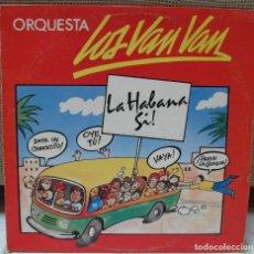 Discos de vinilo: LP VINILO LOS VAN VAN - '¡LA HABANA SÍ!'. Lote 288508493