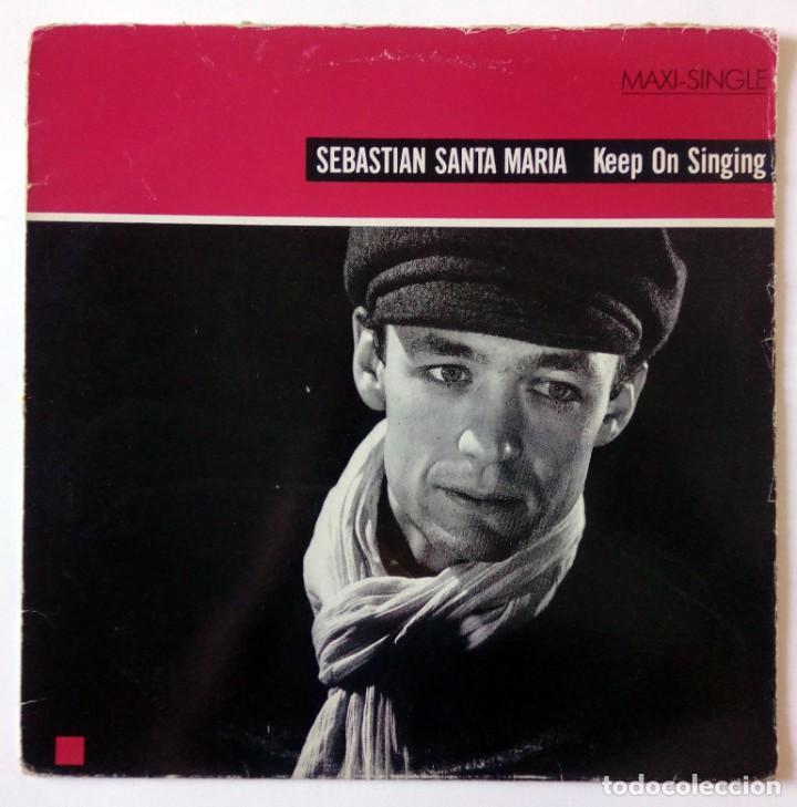SEBASTIÁN SANTA MARÍA - KEEP ON SINGING - ARIOLA EURODISC, ISLAND RECORDS - 1987 - MAXI SINGLE (Música - Discos de Vinilo - Maxi Singles - Disco y Dance)