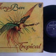 Discos de vinilo: LP JORGE BEN TROPICAL EDICIÓN ESPAÑOLA DE 1977. Lote 288511758