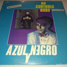 Discos de vinilo: AZUL Y NEGRO-NO CONTROLO NADA-VERSION LARGA. Lote 288532688