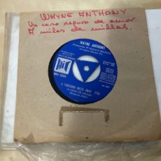 "Discos de vinilo: WAYNE ANTHONY - A THOUSAND MILES AWAY / A SURE CASE OF LOVE - SINGLE 7"" SPAIN 1966 PROMO - MUY RARO!. Lote 288533263"