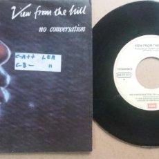 Discos de vinilo: VIEW FROM THE HILL / NO CONVERSATION / SINGLE 7 INCH. Lote 288543428