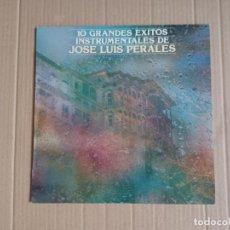 Discos de vinilo: JOSE LUIS PERALES - 10 GRANDES EXITOS INSTRUMENTALES DE JOSE LUIS PERALES LP 1985. Lote 288562493