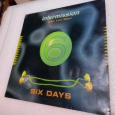Discos de vinilo: INTERMISSION - SIX DAYS. Lote 288581098