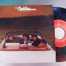 Discos de vinilo: CADILLAC-SINGLE LLEGAS DE MADRUGADA. Lote 288582783