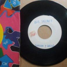 Discos de vinilo: BIG SECRET / SANSON Y DALILA / SINGLE 7 INCH PROMO UNA SOLA CARA (TEST PRESSING). Lote 288599193