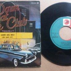 Discos de vinilo: DOWN AT THE CLUB / GOODBYE CRUEL WORLD / SINGLE 7 INCH. Lote 288600153
