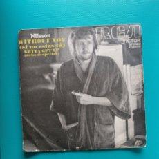 Discos de vinilo: NILSSON - WITHOUT YOU-GOTTA GET OUT. Lote 288602758