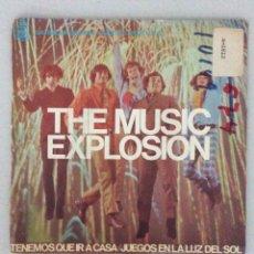 Discos de vinilo: THE MUSIC EXPLOSION. TENEMOS QUE IR A CASA. JUEGOS EN LA LUZ DEL SOL.. Lote 288605368
