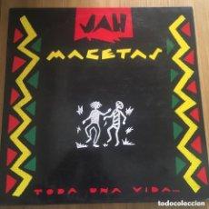 Discos de vinilo: JAH MACETAS TODA UNA VIDA LP REGGAE NACIONAL EXC *ENVIO CERTIFICADO GRATIS EN PENINSULA PEDIDOS +30€. Lote 288608818